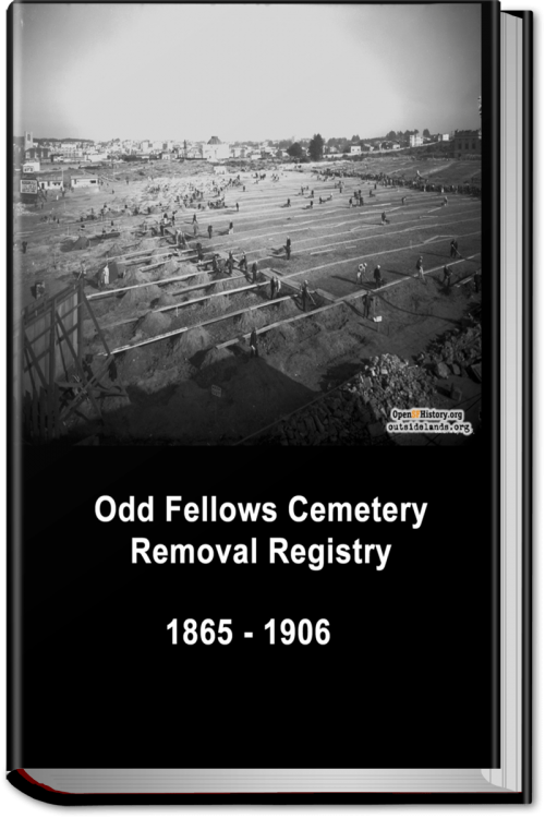 Odd Fellows Cemetery Removal Registry 1865-1906